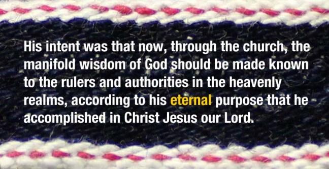selvedge Ephesians 3-10-11